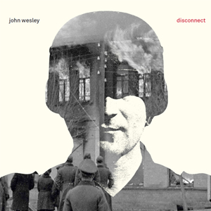 disconnect by John Wesley