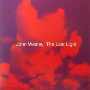 The Last Light Single by John Wesley
